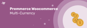 Premmerce Woocommerce Multi-moneda