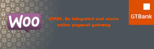 GTPay Woocommerce Payment Gateway