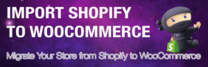 S2W – Importar Shopify a WooCommerce